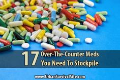 It's easy to take medicine for granted, but if you're in the middle of a disaster and you didn't stock up on over-the-counter medications, you'll regret it.