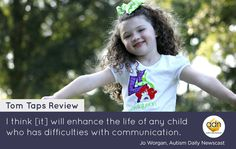 Autism Daily Newscast reviewed Tom Taps Speak! Here's what they have to say: http://www.autismdailynewscast.com/app-review-tom-taps-speaks-by-seer-technologies-inc/20067/joworgan/