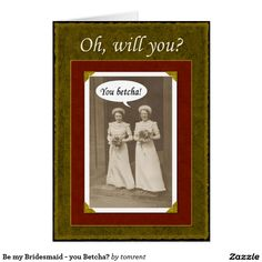 Shop Be my Bridesmaid - you Betcha? Invitation created by tomrent. Custom Invitations, Invitation Cards, Wedding Invitations, Bridesmaid Cards, Be My Bridesmaid, Paper Texture, Smudging, Create Yourself, Feelings