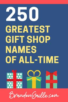 250 Catchy And Unique Gift Shop Names Gift Shop Names