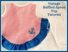 Cass Can Sew: Vintage Ruffled Apron Top Pattern + Tutorial . Can use Serger and Sewing Machine or just the Sewing Machine. Sewing Patterns Free, Baby Patterns, Sewing Tutorials, Clothing Patterns, Free Tutorials, Sewing Crafts, Love Sewing, Sewing For Kids, Baby Sewing