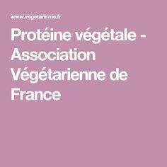 Protéine végétale - Association Végétarienne de France