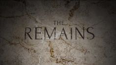 The Remains - 2016