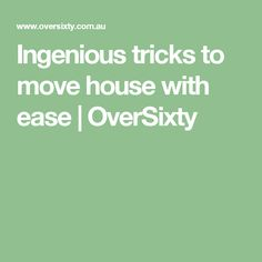 Ingenious tricks to move house with ease | OverSixty