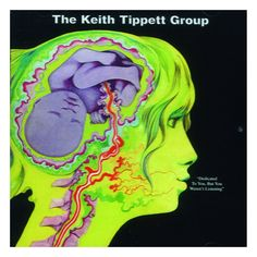 The Keith Tippett Group -  Dedicated To You But You Weren't Listening - 1970