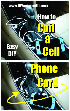 DIY How to Coil a Cell Phone Cord. This simple project will neaten up the interior of any automotive. Mobile phones usually have long charging cords which not only get in the way but often get tangled. This simple how to projects neatens up the cars interior and at the same time protects the cell phone's charging cord. Check us out on the web. http://www.diyeasycrafts.com/