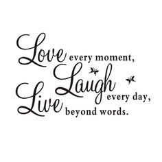 Bestselling Live every moment,Laugh every day, Love beyond words Quote Black Words Room Art Mural Wall Sticker Decal