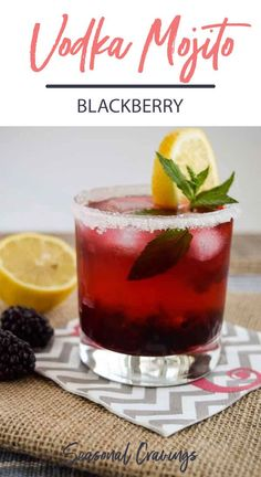 Try this Easy Blackberry Vodka Mojito at your next party or cocktail hour.  It's sweet, summery and oh so satisfying! #cocktail #booze #mojito