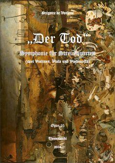 "Grégoire de Vonlette. Opus 25 ""Der Tod"": Symphonie für Streichquartet (zwei Violinen, Viola und Violoncello) [2016] (=«Death»: Symphony for string quartet (two violins, viola and cello))."