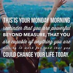 monday motivation younique I LOVE MONDAYS! This morning, my Rodan + Fields team is chatting all over our group page and running for amazing goals in their businesses. I love supporting and encouraging them. Come join us! Monday Motivation Quotes, Work Quotes, Motivation Inspiration, Great Quotes, Inspirational Quotes, Motivational Monday, Monday Inspiration, Success Quotes, Youth Quotes