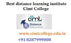 <title>Best distance learning institute is Cimt College.</title> Cimt College is the Best distance learning institute is Cimt College in Noida & Delhi. It is Provide Different Types of Regular/Distance learning courses like Distance MBA Noida, Distance BBA , Distance PGDBM ,  BCA ,  MCA , Distance Bsc IT, Distance Mcs IT , Polytechnic, Diploma in Mechanical/Civil/Electrical /Automobile /CS/IT/EC etc.  www.cimtcollege.edu.in or call 9560967265