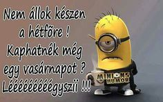 Munka Minions, Good Morning, Haha, Funny Quotes, Jokes, Funny Things, Inspiration, Text Posts, Buen Dia