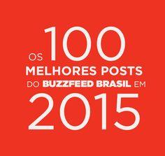 Os 100 melhores posts do BuzzFeed Brasil em 2015