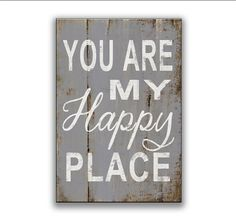 You are my happy place wooden sign Inspirational signs Family signs inspirational plaques gifts for loved ones Children's room signs