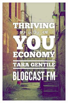 Thriving in the YOU Economy with Tara Gentile | Blogcast FM