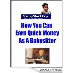 Org: How You Can Earn Quick Money as A Babysitter Quick Money, Babysitting, Canning, Money Fast, Home Canning, Conservation