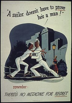 """""""Remember - There's No Medicine for Regret"""" ~ WWII anti-V.D. poster."""