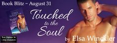 Touched to the Soul Book Blitz @elsawinckler @BPICPromo - http://roomwithbooks.com/touched-to-the-soul-book-blitz/