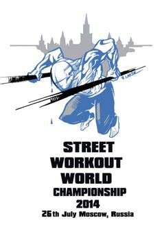 Street Workout World Championship 2014 Logo #wswcf #swwc2014 #moscow…