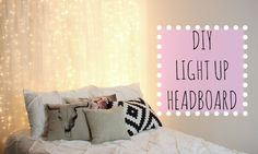DIY Light Up Headboard ♡Affordable Room Decor. Such a cute idea! I wanna do this to my bedroom!