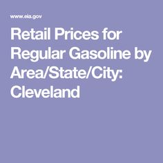 Retail Prices for Regular Gasoline by Area/State/City: Cleveland Open Source Data, Retail Price, Cleveland, City, Cities