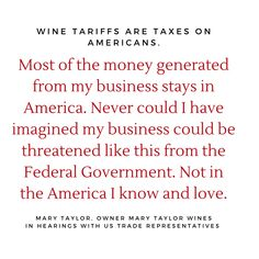 help save hundreds of thousands of jobs about to be devastated by tariffs on imported goods. Wine Sayings, Wine Quotes, It Hurts, American, Blame Quotes