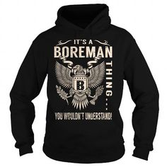 awesome It's an BOREMAN thing, you wouldn't understand CHEAP T-SHIRTS Check more at http://onlineshopforshirts.com/its-an-boreman-thing-you-wouldnt-understand-cheap-t-shirts.html