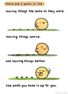 There are 3 paths in life...lets leave things better