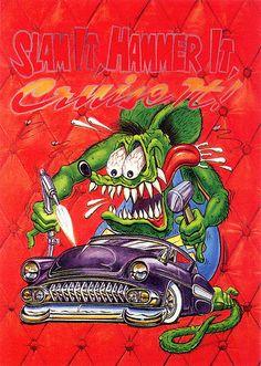 Rat Fink Ed Big Daddy Roth - Slam it Hammer it Cruise it
