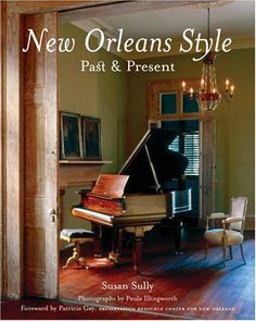 New Orleans Style: Past & Present https://www.amazon.com/dp/0847826627/ref=cm_sw_r_pi_dp_x_yvHaAb3Z9EQ6E