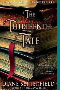 The Thirteenth Tale by Diane Setterfield   37 Books With Plot Twists That Will Blow Your Mind