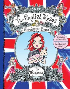 Children's book:  The English Roses  Written by Madonna  Illustrated by Jeffrey Fulvimari i have this one