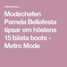 983fd6927cc Modechefen Pamela Bellafesta tipsar om höstens 15 bästa boots - Metro Mode