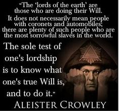 Resultado de imagem para Quotes by Aleister Crowley Quotes To Live By, Life Quotes, Aleister Crowley, Beneath The Surface, Mean People, Tarot Readers, Witchcraft, Wiccan, The Magicians