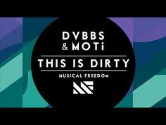 DVBBS & MOTi - This Is Dirty (Original Mix)