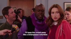"""I'll keep the crowd away like a Greenpeace volunteer."" 