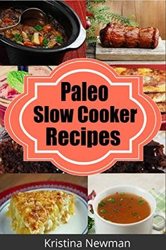 Paleo Slow Cooker Recipes:  Easy, Healthy, and Delicious Gluten-Free Paleo Crockpot Recipes for a Paleo Diet by Kristina Newman http://www.amazon.com/dp/B00RNFSV42/ref=cm_sw_r_pi_dp_dciYvb07SY7N7