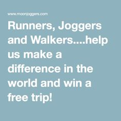 Runners, Joggers and Walkers.help us make a difference in the world and win a free trip! Runners Motivation, Make A Difference, Free Travel, Joggers, World, How To Make, Runners, The World, Earth
