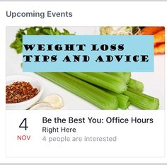 Upcoming Events: Q+A and Party  Facebook events coming up in November. Check out our blog for more details!  One is an Office Hours (Q+A) event where you can ask questions about #WeightLoss or #Healthy living!  The other is a #party where we will all exchange #advice and #tips, and just have fun. There will be a special #freebie just for the event and one lucky winner will also win a #free Be the Best You product or service!