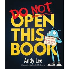 This hilarious series opener from Australian comedian Andy Lee is full of twists and surprises for disobedient readers!From the very cover of this picture book, a funny blue monster pleads with readers not to keep reading. As his pleas grow more impassioned, however, readers will delight in doing exactly what they are asked not to do -- no matter the consequences for the blue monster! This successful series from popular Australian comedian Andy Lee has sold over one million copies worldwide and New Children's Books, Books To Read, Do Not Open, Reading Club, Bookshelves Kids, Reading Levels, Book Images, A Christmas Story, Funny Stories