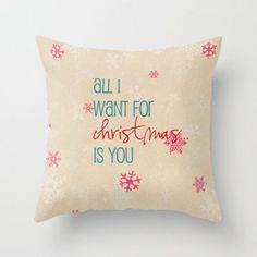 all I want for Christmas is you Throw Pillow by Sylvia Cook Photography | Society6
