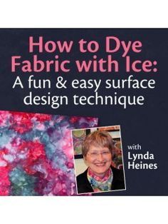 How to Dye Fabric with Ice: A fun & easy surface design technique | InterweaveStore.com