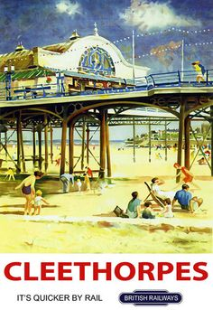 Vintage travel poster for Cleethorpes Posters Uk, Train Posters, Railway Posters, British Travel, British Seaside, Vintage Travel Posters, Illustrations, Nostalgia, Beach