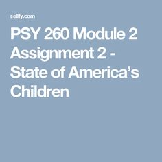 PSY 260 Module 2 Assignment 2 - State of America's Children