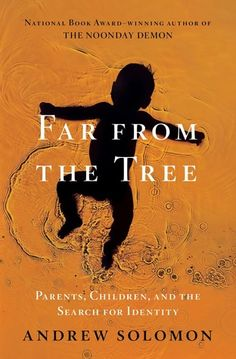"""Read """"Far From the Tree Parents, Children and the Search for Identity"""" by Andrew Solomon available from Rakuten Kobo. From the National Book Award–winning author of The Noonday Demon: An Atlas of Depression comes a monumental new work, a . Reading Lists, Book Lists, Reading Room, Reading Library, Library Card, Reading Time, Writing About Family, Books To Read, My Books"""