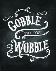 Gobble Till You Wobb