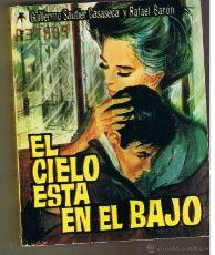 EL CIELO ESTÁ EN EL BAJO. RAFAEL BARÓN / GUILLERMO SAUTIER. EDICIONES CID. 1965 (C/U)