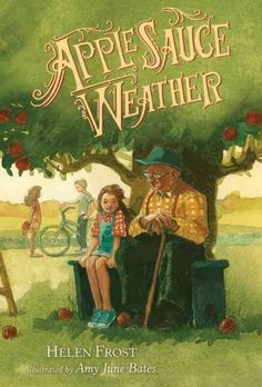 Junior Library Guild : Applesauce Weather by Helen Frost On the day the first apple falls, Uncle Arthur always comes to see Faith and Peter. He tells tales--especially about why he has a missing finger. But this year, there's no Aunt Lucy to. Books About Kindness, Short Verses, Forms Of Poetry, New Children's Books, Weird Stories, Early Literacy, New Kids, So Little Time, Book Review