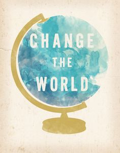 Change the World Globe print 5 x 7