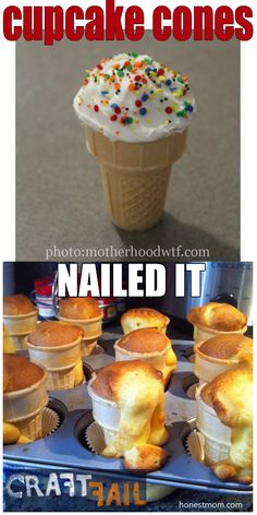 Cupcake Cone - nailed it. hahahahahah but i like the top one and how it looks